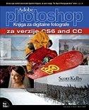 ADOBE PHOTOSHOP CS6 I CC - KNJIGA ZA DIGITALNE FOTOGRAFE - scott kelby
