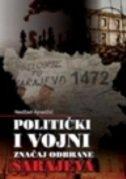 POLITIČKI I VOJNI ZNAČAJ ODBRANE SARAJEVA - nedžad ajnadžić