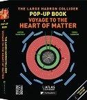 LARGE HADRON COLLIDER POP-UP BOOK / VOYAGE TO THE HEART OF MATTER - anton radevsky, emma sanders