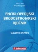 ENGLESKO-HRVATSKI ENCIKLOPEDIJSKI BRODOSTROJARSKI RJEČNIK - josip luzer, aristide spinčić