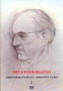 OKTAVIJAN MILETIĆ - AMATERSKI FILMOVI I - oktavijan miletić