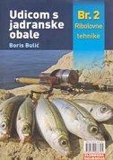 UDICOM S JADRANSKE OBALE 2 -  Ribolovne tehnike - boris bulić
