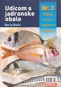UDICOM S JADRANSKE OBALE 3 -  Riblje vrste u obalnom ribolovu - boris bulić