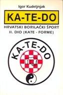 KATEDO - Hrvatski borilački šport - II. dio - igor kudeljnjak