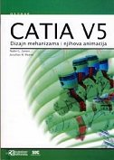 CATIA V5 - DIZAJN MEHANIZAMA I NJIHOVA ANIMACIJA - nader g. zamani, jonathan m. weaver