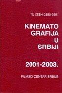 GODIŠNJAK - KINEMATOGRAFIJA U SRBIJI 2001/2003