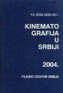 GODIŠNJAK - KINEMATOGRAFIJA U SRBIJI 2004