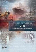 VEK - STO JEDNA POVEST JEDNOG VEKA - aleksandar gatalica