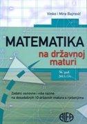 MATEMATIKA NA DRŽAVNOJ MATURI - šK. GOD. 2013. / 14. - vinko bajrović, mira bajrović