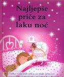 NAJLJEPŠE PRIČE ZA LAKU NOĆ - Zbirka najljepših priča za male princeze - grupa autora