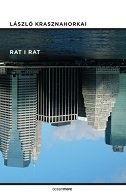 RAT I RAT - laszlo krasznahorkai