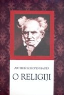 O RELIGIJI - arthur schopenhauer