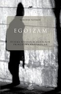EGOIZAM - Etička studija o moralnim principima kapitalizma - slobodan sadžakov