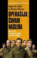 OPERACIJA - ČUVARI NASLEĐA - bret witter, robert m. edsel