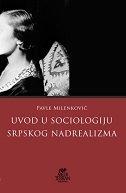 UVOD U SOCIOLOGIJU SRPSKOG NADREALIZMA - pavle milenković