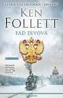 PAD DIVOVA - STOLJETNA TRILOGIJA - 1. dio - ken follett