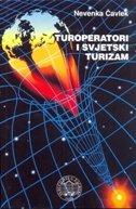 TUROPERATORI I SVJETSKI TURIZAM - nevenka čavlek