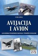 AVIJACIJA I AVION - 110 godina povijesnog razvoja i tehničke evolucije - ivan jurilj