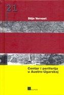 CENTAR I PERIFERIJA U AUSTRO-UGARSKOJ - stijn vervaet