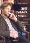 ČITATI IVANKOVIĆA U SARAJEVU - željko ivanković