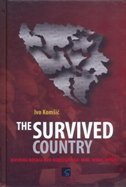 THE SURVIVED COUNTRY - Dividing Bosnia and Herzegovina - who, when, where - ivo komšić