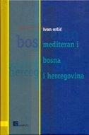 MEDITERAN I BOSNA I HERCEGOVINA - ivan orlić