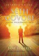 SETH GOVORI - Vječne vrijednosti duše - jane roberts