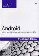 ANDROID 4 - Izrada aplikacija pomoću paketa Android SDK - ronan schwarz, phil dutson, james steele, nelson to