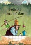 PETTSON IMA LOŠ DAN - sven nordqvist