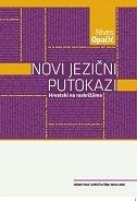 NOVI JEZIČNI PUTOKAZI - Hrvatski na raskrižjima - nives opačić