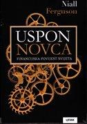 USPON NOVCA - Financijska povijest svijeta m.u. - niall ferguson