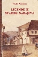 LEGENDE IZ STAROG SARAJEVA - vlajko palavestra