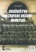 ORUŽNIŠTVO NEZAVISNE DRŽAVE HRVATSKE - Redarstveno tijelo i vojna postrojba 1941.-1945. - davor kovačić