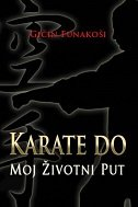 KARATE DO MOJ ŽIVOTNI PUT - gichin funakoshi