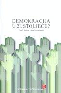 DEMOKRACIJA U 21. STOLJEĆU? - tonči (ur.) kursar, ana (ur.) matan