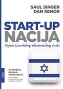START UP NACIJA - Tajna izraelskog ekonomskog čuda - saul singer, dan senor