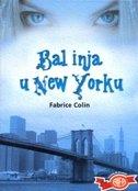 BAL INJA U NEW YORKU - fabrice colin
