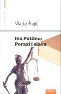 IVO POLITEO - PORAZI I SLAVA - vlado rajić