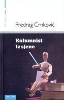 KOLUMNIST IZ SJENE - predrag crnković