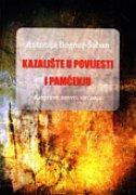 KAZALIŠTE U POVIJESTI I PAMĆENJU - Rasprave, osvrti, sjećanja - antonija bogner-šaban