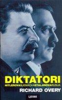 DIKTATORI - Hitlerova Njemačka i Staljinova Rusija - richard overy