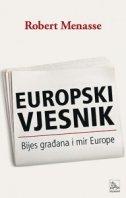EUROPSKI VJESNIK - Bijes građana i mir Europe - robert menasse