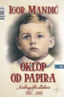 OKLOP OD PAPIRA - AUTOBIOGRAFSKI SALDAKONTI 1966. - 2013. - igor mandić