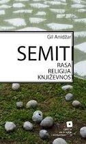 SEMITI - RASA, RELIGIJA, KNJIŽEVNOST - gil anidjar