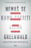 NEMAŠ SE KAMO SAKRITI - Edward Snowden, NSA i američka država nadzora - glenn greenwald
