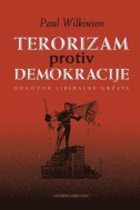 TERORIZAM PROTIV DEMOKRACIJE - paul wilkinson