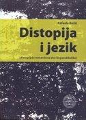 DISTOPIJA I JEZIK (distopijski roman kroz oko lingvostilistike) - rafaela božić