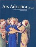 ARS ADRIATICA 2/2012 - Časopis Odjela za povijest umjetnosti Sveučilišta u Zadru - pavuša (gl. ur.) vežić