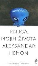 KNJIGA MOJIH ŽIVOTA 2. dopunjeno izdanje - aleksandar hemon
