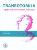 TRAHEOTOMIJA I NJEGA TRAHEOTOMIRANIH BOLESNIKA - neven skitarelić, radan starčević
